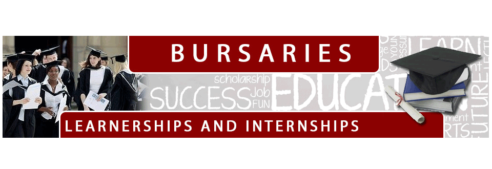 Bursaries, Learnerships & Internships 2017
